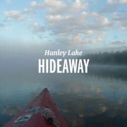 Hanley Lake Hideaway